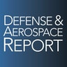 Defense and Aerospace Report