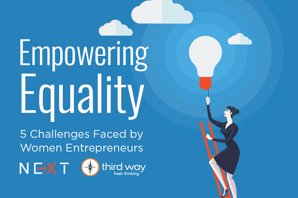 Empowering Equality  Challenges Faced By Women Entrepreneurs  Empowering Equality  Challenges Faced By Women Entrepreneurs  Third Way