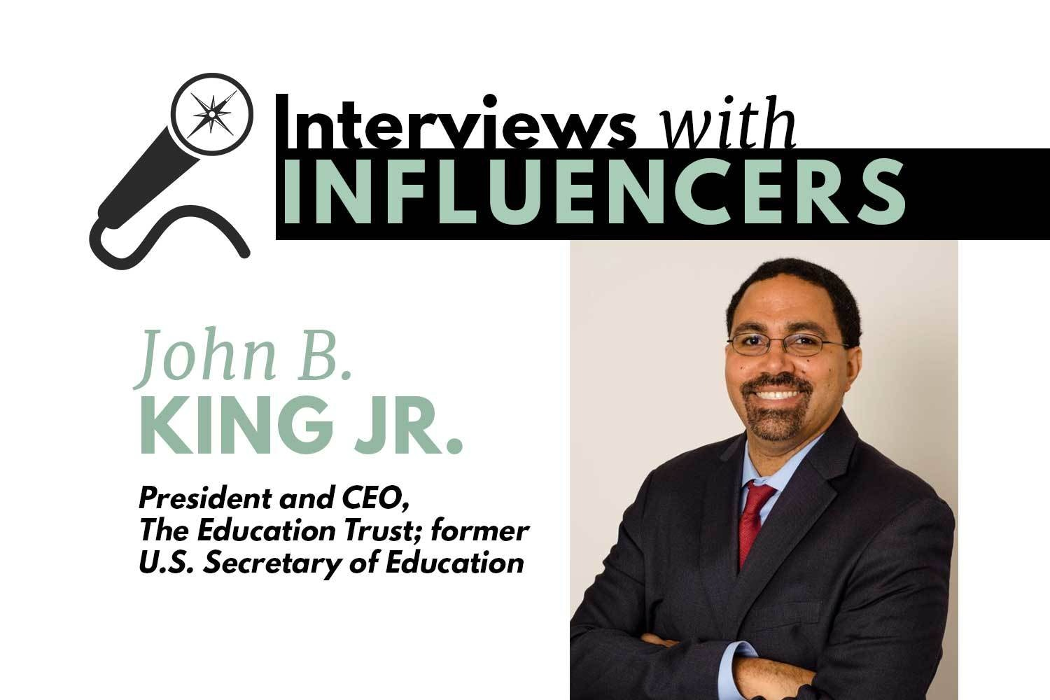 Interviews With Influencers John B King Jr