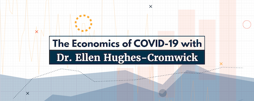 The Economics of COVID with Dr Hughes Cromwick v10 Series Header